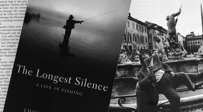 "Fly Fishing in your mind – ""The Longest Silence"""