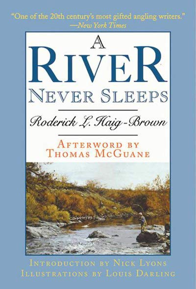 A river never sleeps - classic fly fishing book