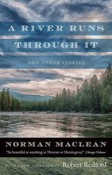 A River Runs Through It - One of the best fly fishing books of all time